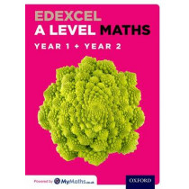 Edexcel A Level Maths: Year 1 and 2 Combined Student Book by David Bowles, 9780198413158