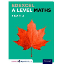 Edexcel A Level Maths: Year 2 Student Book by David Bowles, 9780198413172