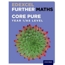 Edexcel Further Maths: Core Pure Year 1/AS Level Student Book by David Bowles, 9780198415237