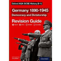 Oxford AQA GCSE History: Germany 1890-1945 Democracy and Dictatorship Revision Guide (9-1) by Aaron Wilkes, 9780198422891