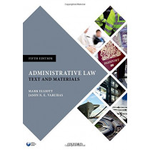 Administrative Law: Text and Materials by Mark Elliott, 9780198719465