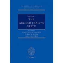 The Max Planck Handbooks in European Public Law: Volume I: The Administrative State by Sabino Cassese, 9780198726401