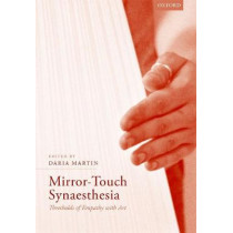 Mirror-Touch Synaesthesia: Thresholds of Empathy with Art by Daria Martin, 9780198769286
