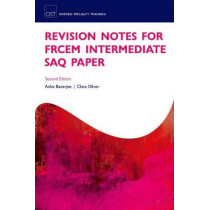 Revision Notes for the FRCEM Intermediate SAQ Paper by Ashis Banerjee, 9780198786870