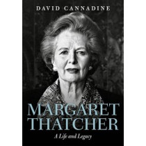 Margaret Thatcher: A Life and Legacy by Mr David Cannadine, 9780198795001