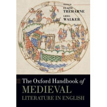 The Oxford Handbook of Medieval Literature in English by Elaine Treharne, 9780198798088