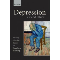 Depression: Law and Ethics by Charles Foster, 9780198801900