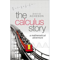 The Calculus Story: A Mathematical Adventure by David Acheson, 9780198804543