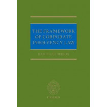 The Framework of Corporate Insolvency Law by Hamish Anderson, 9780198805311