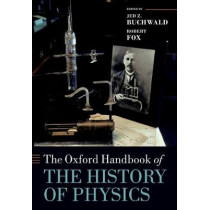 The Oxford Handbook of the History of Physics by Jed Z. Buchwald, 9780198805328