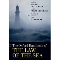 The Oxford Handbook of the Law of the Sea by Donald R. Rothwell, 9780198806257