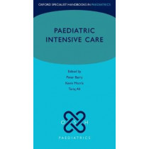 Paediatric Intensive Care by Peter Barry, 9780198807018