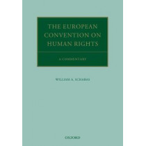 The European Convention on Human Rights: A Commentary by William A. Schabas, 9780198813620