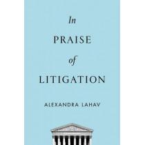In Praise of Litigation by Alexandra Lahav, 9780199380800