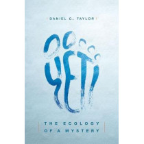 Yeti: The Ecology of a Mystery by Daniel C. Taylor, 9780199469383