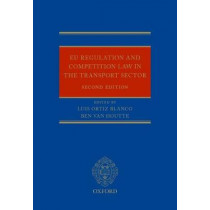 EU Regulation and Competition Law in the Transport Sector by Luis Ortiz-Blanco, 9780199671076