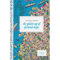 Picturing America: The Golden Age of Pictorial Maps by Stephen A. Hornsby, 9780226386041