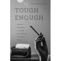 Tough Enough: Arbus, Arendt, Didion, Mccarthy, Sontag, Weil by Deborah Nelson, 9780226457802