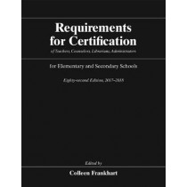 Requirements for Certification of Teachers, Counselors, Librarians, Administrators for Elementary and Secondary Schools, Eighty-Second Edition, 2017-2018 by Colleen Frankhart, 9780226521770