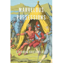 Marvelous Possessions: The Wonder of the New World by Stephen Greenblatt, 9780226525044
