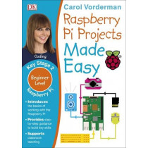 Raspberry Pi Made Easy by Carol Vorderman, 9780241282847