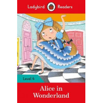 Alice in Wonderland - Ladybird Readers Level 4, 9780241284315