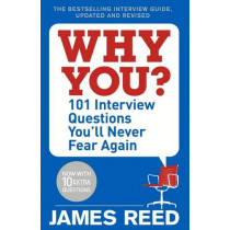 Why You?: 101 Interview Questions You'll Never Fear Again by James Reed, 9780241297131