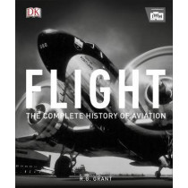 Flight: The Complete History of Aviation by Reg Grant, 9780241298039