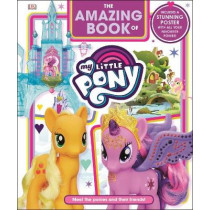 The Amazing Book of My Little Pony by DK, 9780241309056