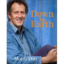 Down to Earth: Gardening Wisdom by Monty Don, 9780241318270