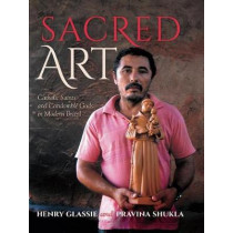 Sacred Art: Catholic Saints and Candomble Gods in Modern Brazil by Henry Glassie, 9780253032058