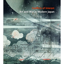 Conflicts of Interest: Art and War in Modern Japan by Philip Kaneko, 9780295999814