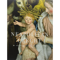 The Neapolitan Creche at the Art Institute of Chicago by Sylvain Bellenger, 9780300222357