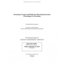 Advancing Concepts and Models for Measuring Innovation: Proceedings of a Workshop by Committee on National Statistics, 9780309449519