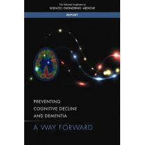 Preventing Cognitive Decline and Dementia: A Way Forward by National Academies of Sciences, Engineering, and Medicine, 9780309459594