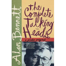 The Complete Talking Heads by Alan Bennett, 9780312423087