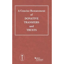 A Concise Restatement of Donative Transfers and Trusts by Academic West, 9780314252845