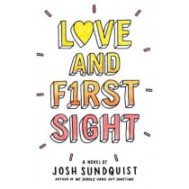 Love and First Sight by Josh Sundquist, 9780316305358