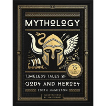 Mythology: Timeless Tales of Gods and Heroes, 75th Anniversary Illustrated Edition by Edith Hamilton, 9780316438520