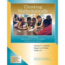 Thinking Mathematically: Integrating Arithmetic & Algebra in Elementary School by Thomas P Carpenter, 9780325078199