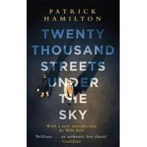 Twenty Thousand Streets Under the Sky by Patrick Hamilton, 9780349141473