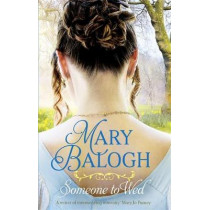Someone to Wed by Mary Balogh, 9780349419190