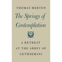 Springs of Contemplation by Thomas Merton, 9780374128937