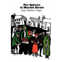 Spinoza of Market Street and Other Stories by Isaac Bashevis Singer, 9780374502560
