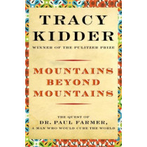 Mountains Beyond Mountains by Tracy Kidder, 9780375506161