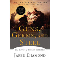 Guns, Germs, and Steel: The Fates of Human Societies by Jared Diamond, 9780393354324