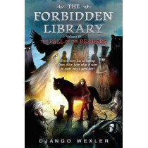 The Fall of the Readers: The Forbidden Library: Volume 4 by Django Wexler, 9780399539206