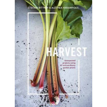 Harvest: Unexpected Projects Using 47 Extraordinary Garden Plants by Stefani Bittner, 9780399578335