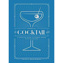 The Essential Cocktail Book: A Complete Guide to Modern Drinks with 150 Recipes by Megan Krigbaum, 9780399579318