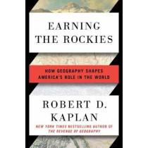 Earning The Rockies by Robert D. Kaplan, 9780399588228